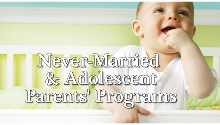 Special Programs for Unmarried & Teen Parents